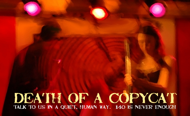 Death of a Copycat