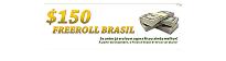 $150 FREEROLL BRASIL