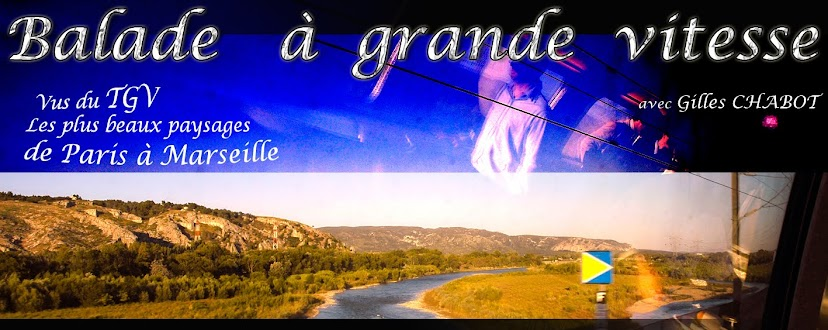 BALADE A GRANDE VITESSE   Paysages vus du TGV