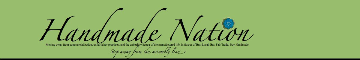 Handmade Nation: Step Away from the Assembly Line
