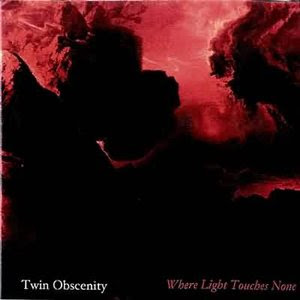 Twin Obscenity - Where The Light Touches None
