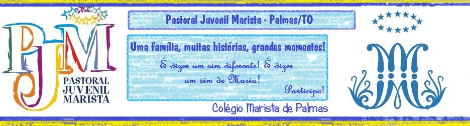 Pastoral Juvenil Marista ~ Palmas - TO