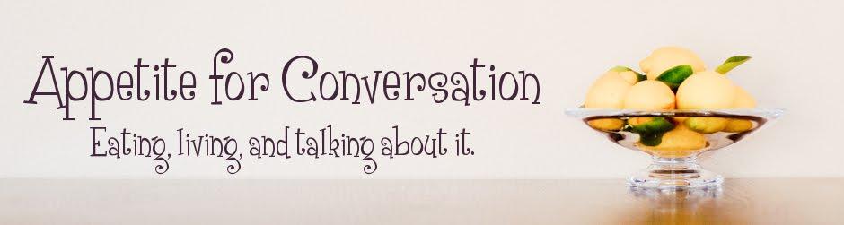 Appetite for Conversation