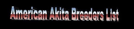 AMERICAN AKITA BREEDERS LIST