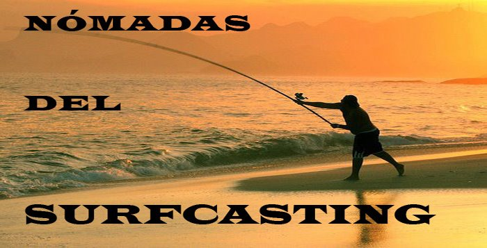 nómadas del surfcasting
