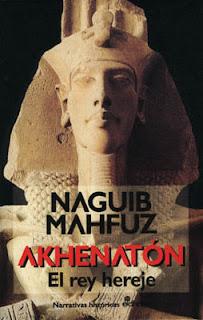 Akhenaton, El Rey Hereje - Naguib Mahfuz