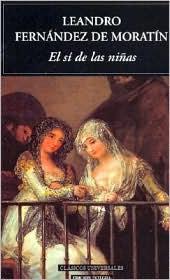 El Sí de las Niñas - Leandro Fernández de Moratín