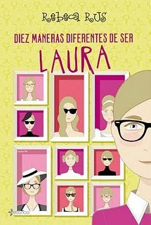 Diez Maneras Diferentes de Ser Laura - Rebeca Rus