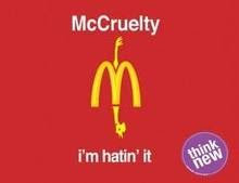 Mc Cruelty - They still won't stop there cruelty to animals - GIVE THEM THE BIRD!