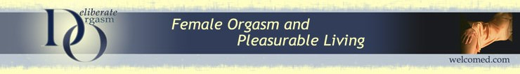 Female Orgasm and Pleasurable Living