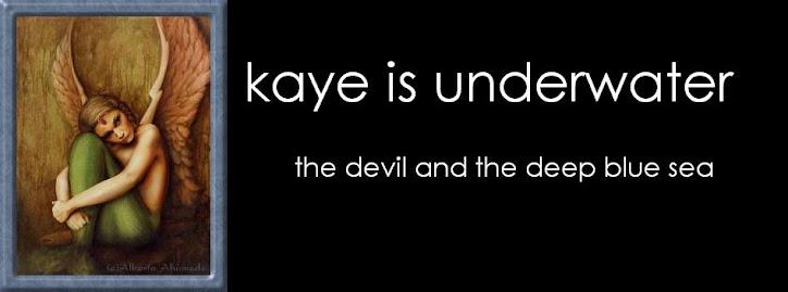 kaye is underwater