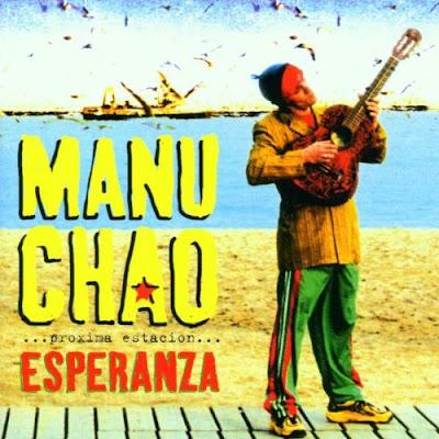 Manu Chao - PrГіxima EstaciГіn... Esperanza - 2001