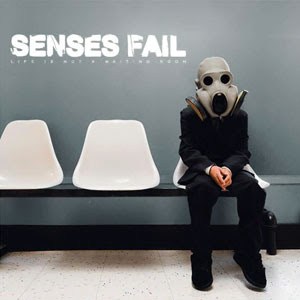 Sensesfail - Senses Fail - Life Is Not A Waiting Room (2008)