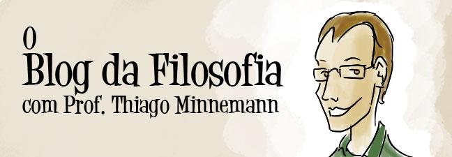 O blog da Filosofia com Prof. Thiago Minnemann