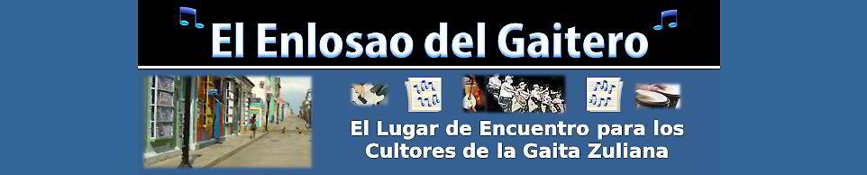 """""""EL ENLOSAO DEL GAITERO"""" El Lugar de encuentro para los cultores la Gaita Zuliana"""