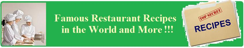 Famous Restaurant Recipes in the World
