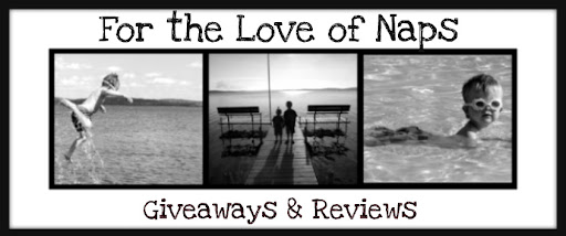 For the Love of Naps Giveaways and Reviews