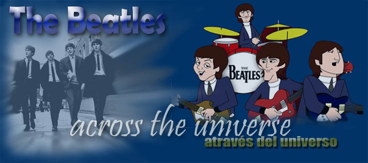 "THE BEATLES ""ACROSS THE UNIVERSE"" (discografía-Letras de canciones-Lyrics-videos-audios)"