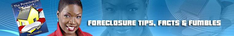 Foreclosure Tips, Facts and Fumbles