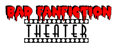 Bad Fan Fiction Theater