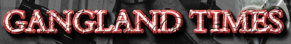 Gangland Times