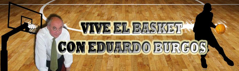 VIVE EL BASKET CON EDUARDO BURGOS
