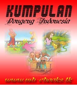 dongeng indonesia adalah ebook yang berisi kumpulan kumpulan cerita