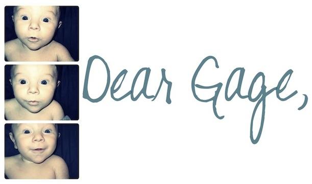 Dear Gage,