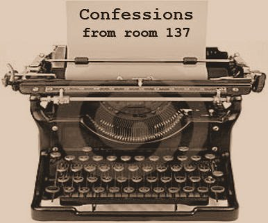 Confessions from room 137