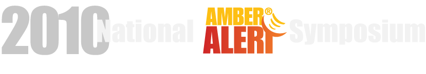 2010 National AMBER Alert Symposium