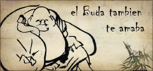 El Buda también te amaba