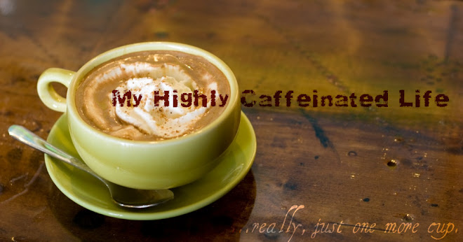 My Highly Caffeinated Life