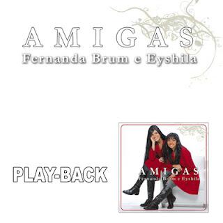 fernando+brum+e+eyshila++play+back Fernanda Brum & Eyshila   Amigas   Playback   2008