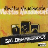 Mattos Nascimento - Sai Depressão 2010