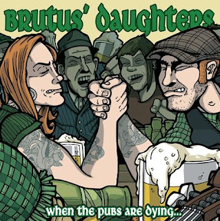Постер Brutus' Daughters - When the Pubs Are Dying[2010, Folk Punk, Celtic Punk, MP3]