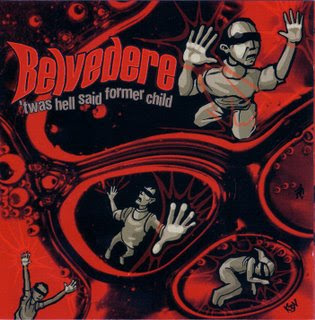 Belvedere - Twas Hell Said Former Child