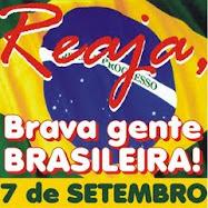 BRAVA GENTE BRASILEIRA, LONGE VÁ TEMOR SERVIL!