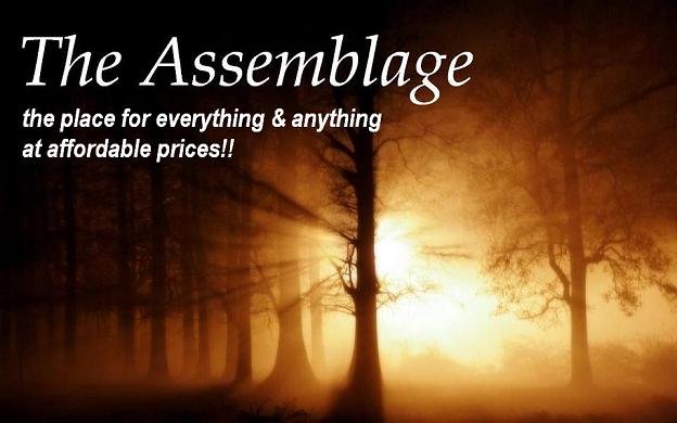 The Assemblage - the place for everything & anything at affordable prices!!