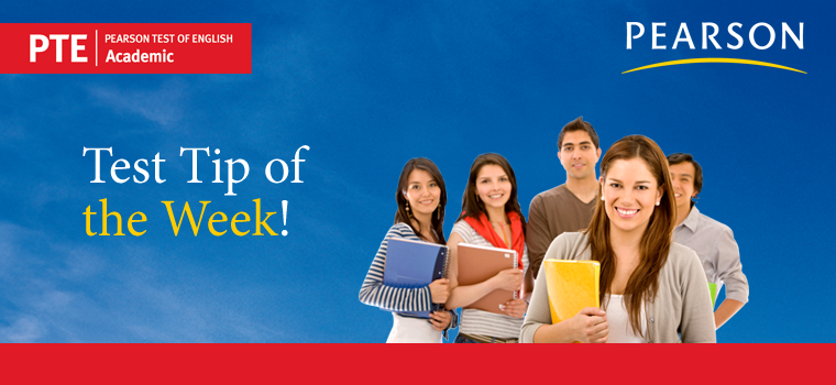 PTE Academic Test Tip of the Week
