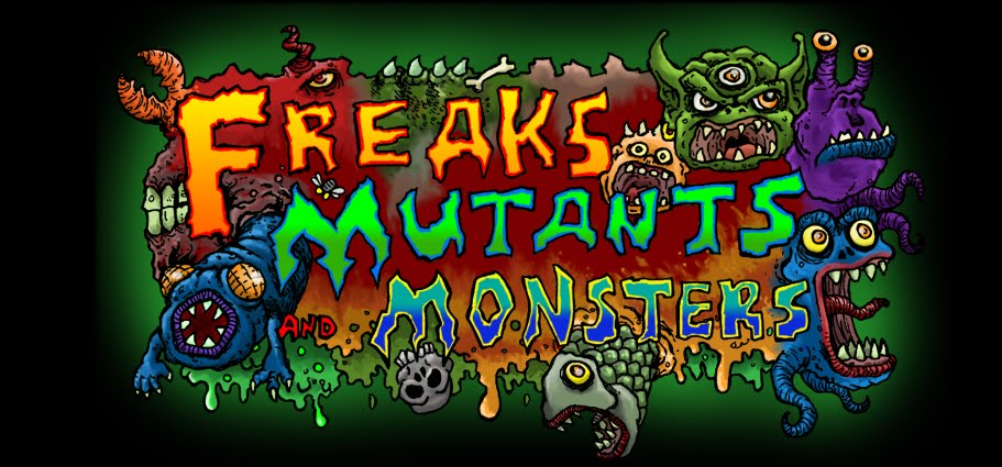 Freaks, Mutants, and Monsters
