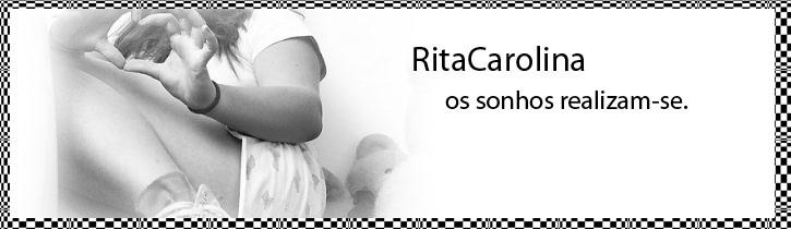 RitaCarolina, Os sonhos realizam-se @