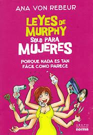 """""""Leyes de Murphy solo para Mujeres"""": ¡un éxito divertido de Ana von Rebeur !  Editorial Norma , 200"""