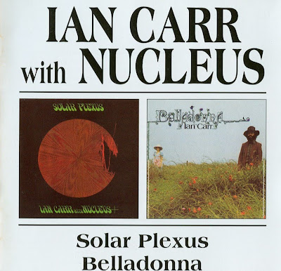 Nucleus ~ 1971 ~ Solar Plexus + 1972 ~ Belladonna