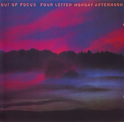 Out Of Focus ~ 1972 ~ Four Letter Monday Afternoon