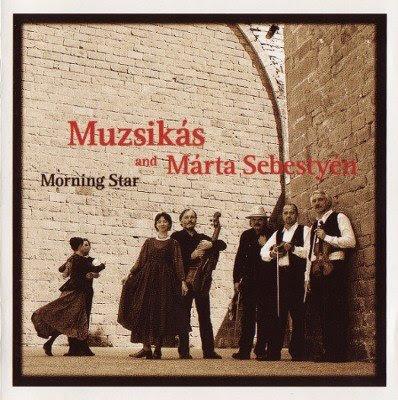 Muzsikás es Márta Sebestyén - 1997 - Szep, hajnali csillag (aka Morning Star)
