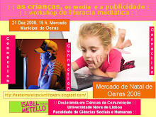 : : workshop de desenvolvimento da literacia mediática infantil no Mercado de Natal Oeiras 2008 : :