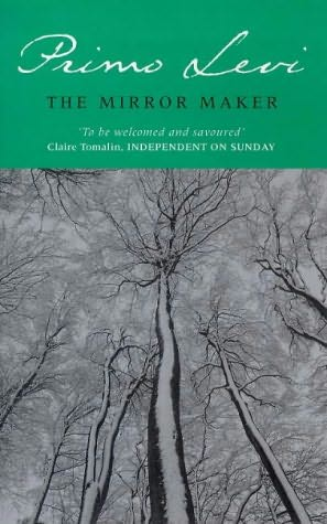 Primo Levi, 'The Mirror Maker'