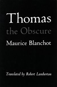 Maurice Blanchot, 'Thomas the Obscure'