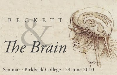 Beckett and the Brain. Birkbeck College Seminar. June 2010