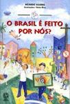 O BRASIL É FEITO POR NÓS ?